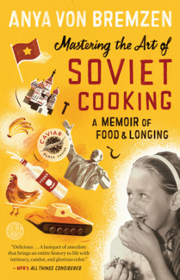 Mastering the Art of Soviet Cooking by Anya Von Bremzen- Review by The He Said She Said Experience