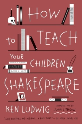 Book Review- How to Teach Your Children Shakespeare- THE HE SAID SHE SAID EXPERIENCE